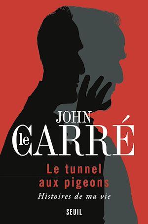 Téléchargez le livre :  Le Tunnel aux pigeons. Histoires de ma vie