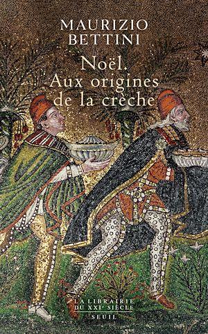 Téléchargez le livre :  Noël - Aux origines de la crèche