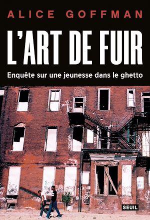 Téléchargez le livre :  L'Art de fuir. Enquête sur une jeunesse dans le ghetto