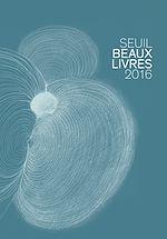 Télécharger cet ebook : Catalogue Seuil Beaux Livres 2016