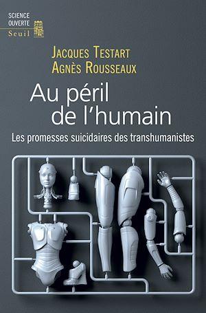 Téléchargez le livre :  Au péril de l'humain - Les promesses suicidaires des transhumanistes