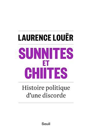 Téléchargez le livre :  Sunnites et Chiites. Histoire politique d'une discorde