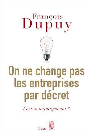 Téléchargez le livre :  On ne change pas les entreprises par décret