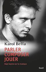 Télécharger cet ebook : Parler, composer, jouer. Sept leçons sur la musique