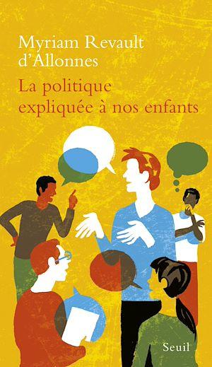 Téléchargez le livre :  La Politique expliquée à nos enfants