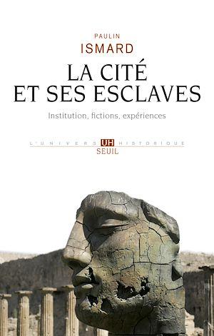 Téléchargez le livre :  La Cité et ses esclaves - Institution, fictions, expériences