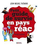 Télécharger le livre :  Petit guide de survie en pays réac