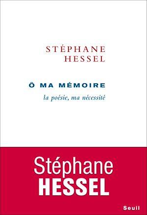Téléchargez le livre :  Ô ma mémoire - La poésie, ma nécessité
