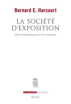 Téléchargez le livre :  La Société d'exposition. Désir et désobéissance à l'ère numérique