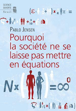Téléchargez le livre :  Pourquoi la société ne se laisse pas mettre en équations