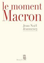 Télécharger le livre :  Le Moment Macron