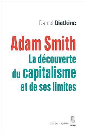 Téléchargez le livre :  Adam Smith - La découverte du capitalisme et de ses limites