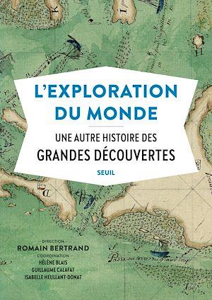 Téléchargez le livre :  L'Exploration du monde - Une autre histoire des Grandes Découvertes