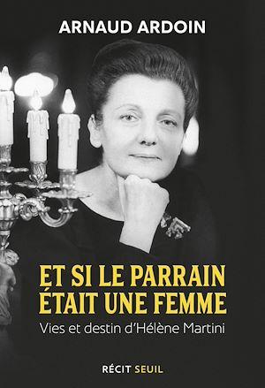 Téléchargez le livre :  Et si le parrain était une femme - Hélène Martini, de la pègre aux Folies Bergère