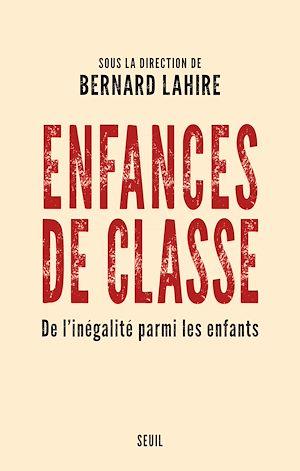 Téléchargez le livre :  Enfances de classe - De l'inégalité parmi les enfants