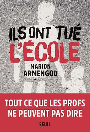 Téléchargez le livre :  Ils ont tué l'école