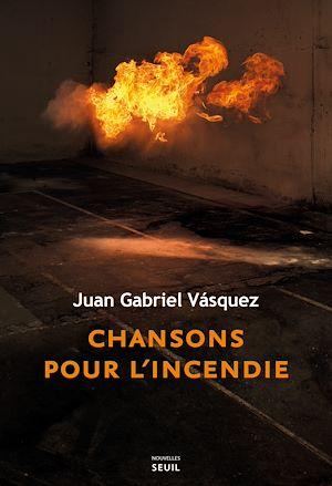 Téléchargez le livre :  Chansons pour l'incendie