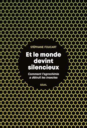 Téléchargez le livre :  Et le monde devint silencieux - Comment l'agrochimie a détruit les insectes