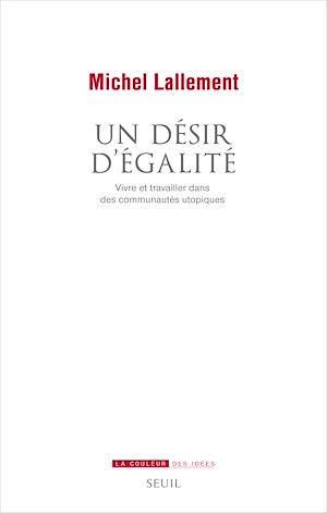 Téléchargez le livre :  Un désir d'égalité - Vivre et travailler dans des communautés utopiques