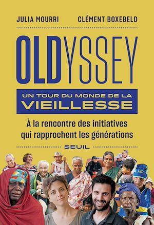Téléchargez le livre :  Oldyssey - Un tour du monde de la vieillesse