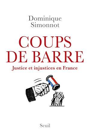Téléchargez le livre :  Coups de barre - Justice et injustices en France