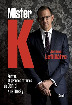 Téléchargez le livre :  Mister K. petites et grandes affaires de Daniel Kretinsky