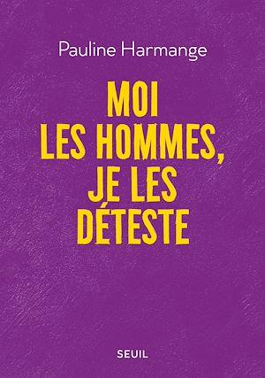 Téléchargez le livre :  Moi les hommes, je les déteste