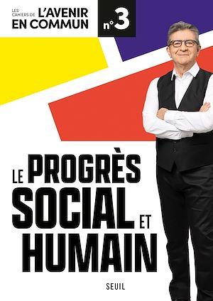 Téléchargez le livre :  Le progrès social et humain