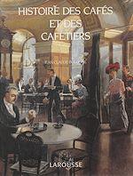 Télécharger le livre :  Histoire des cafés et des cafetiers