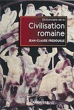Télécharger le livre :  Dictionnaire de la civilisation romaine