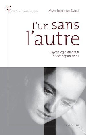 Téléchargez le livre :  L'un sans l'autre - Psychologie du deuil et des séparations