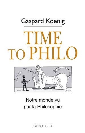 Time to Philo | Koenig, Gaspard. Auteur