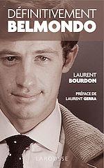 Télécharger le livre :  Définitivement Belmondo