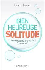 Télécharger le livre :  Bienheureuse Solitude
