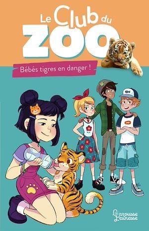 Téléchargez le livre :  Le club du zoo- Bébés tigres en danger !