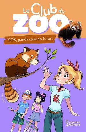 Téléchargez le livre :  Le club du zoo- SOS, panda roux en fuite !