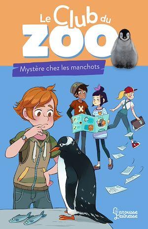 Téléchargez le livre :  Le club du zoo- Mystère chez les manchots !