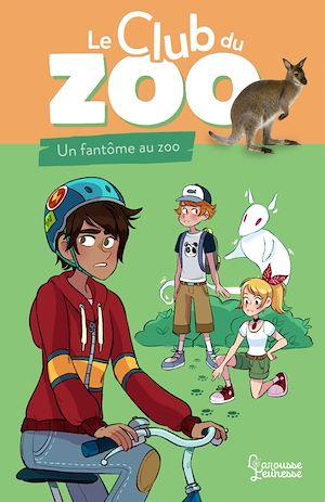 Téléchargez le livre :  Le club du zoo - Un fantôme au zoo !
