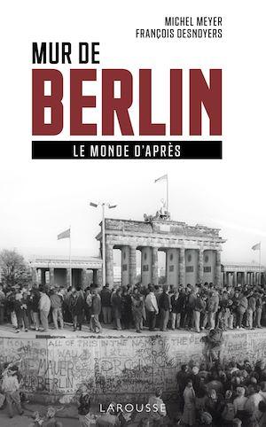 Téléchargez le livre :  Mur de Berlin, le monde d'après