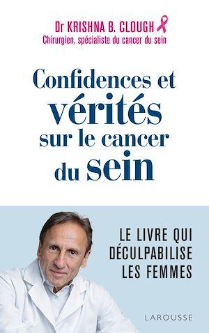 Téléchargez le livre :  Confidences et vérités sur le cancer du sein