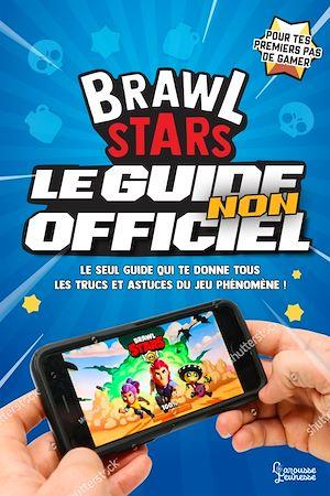 Téléchargez le livre :  Brawl Stars, le guide non officiel