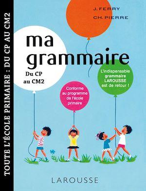 Téléchargez le livre :  Ma petite grammaire Larousse