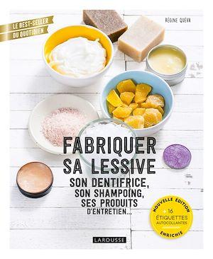 Téléchargez le livre :  Fabriquer sa lessive, son dentifrice, son shampoing, ses produits d'entretien...