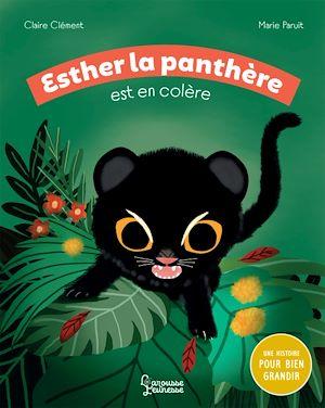 Téléchargez le livre :  Esther la panthère est en colère