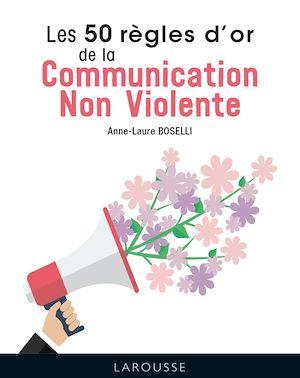 Téléchargez le livre :  Les 50 Règles d'Or de la Communication non violente