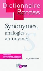 Télécharger cet ebook : Dictionnaire des synonymes, analogies et antonymes