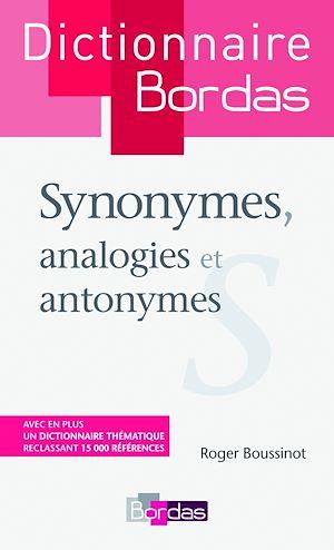 Téléchargez le livre :  Dictionnaire des synonymes, analogies et antonymes