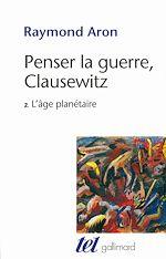 Télécharger cet ebook : Penser la guerre, Clausewitz (Tome 2) - L'âge planétaire