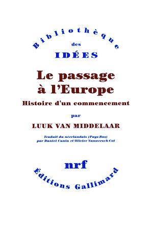 Téléchargez le livre :  Le passage à l'Europe. Histoire d'un commencement