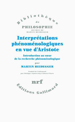 Téléchargez le livre :  Interprétations phénoménologiques en vue d'Aristote. Introduction au cœur de la recherche phénoménologique
